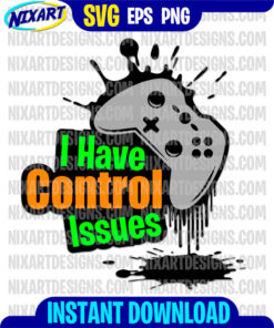 I Have Controll Issues svg and png files for cutting and print
