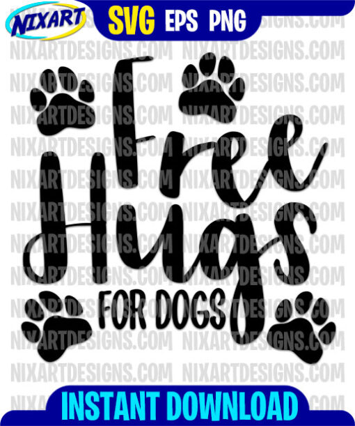 Free Hugs for dogs svg and png files for cutting and print