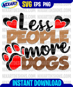 Less people more dogs svg and png files for cutting and print