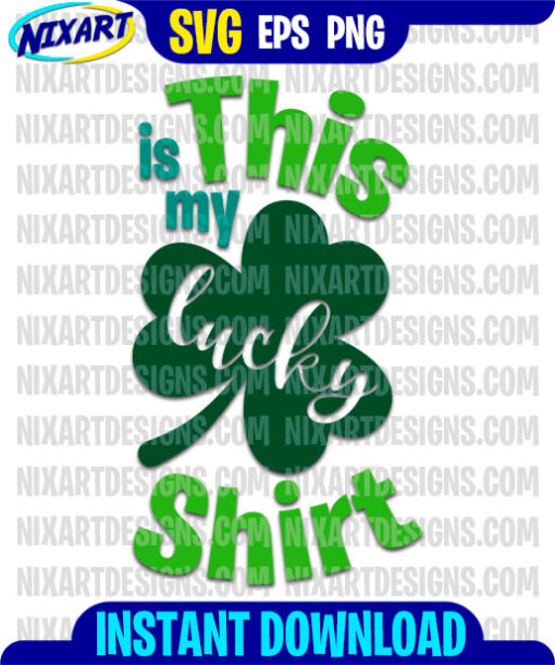 This is my lucky shirt svg and png files for cutting and print