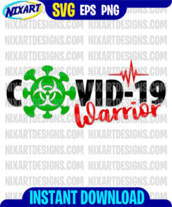 COVID-19 Warrior svg and png files for cutting and print
