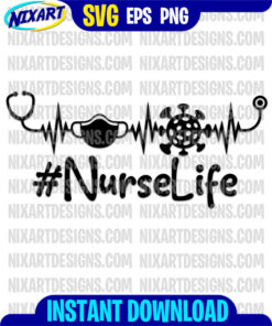 Nurse Life svg and png files for cutting and print