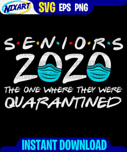 Seniors 2020 Quarantined svg and png files for cutting and print. Version for Black.