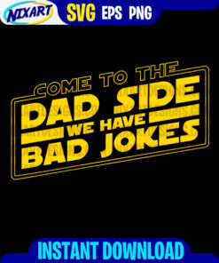 Come to the Dad Side We Have Bad Jokes svg and png files for cutting and print. Version for black