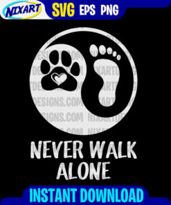Never Walk Alone svg and png files for cutting and print. Vesrion for Black