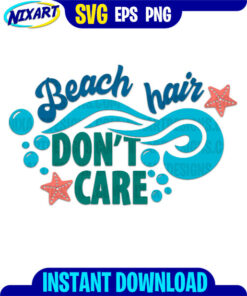 Beach Hair Don't Care svg and png files for cutting and print.