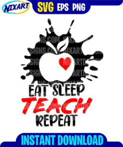 Eat Sleep Teach Repeat svg and png files for cutting and print.