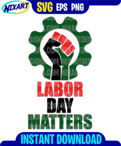 Labor Day Matters svg and png files for cutting and print.