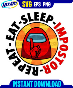 Eat Sleep Impostor Repeat svg and png files for cutting and print.