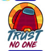 Trust no one svg and png files for cutting and print.