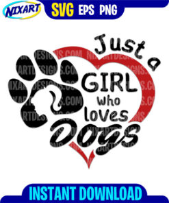 Just a Girl Who Loves Dogs svg and png files for cutting and print.