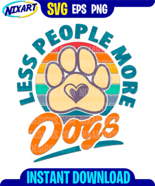 Less People More Dogs svg and png files for cutting and print.